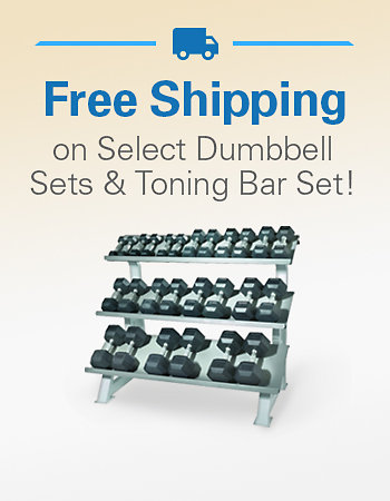 Free Shipping on Select DUmbbell Sets & Toning Bars