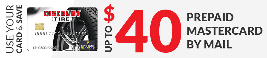 Up to $40 rebate with your Discount Tire Credit Card
