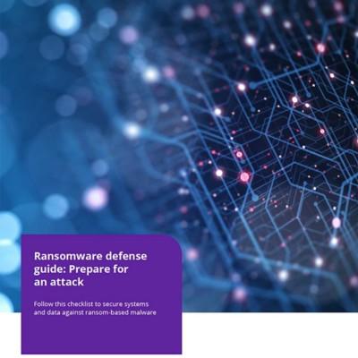 Ransomware defense guide: Prepare for an attack