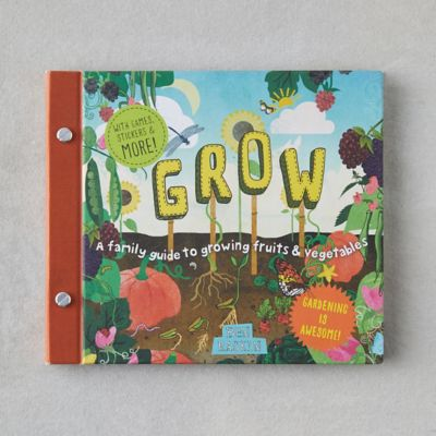 Grow Guide: A Family Guide to Growing Fruits and Vegetables