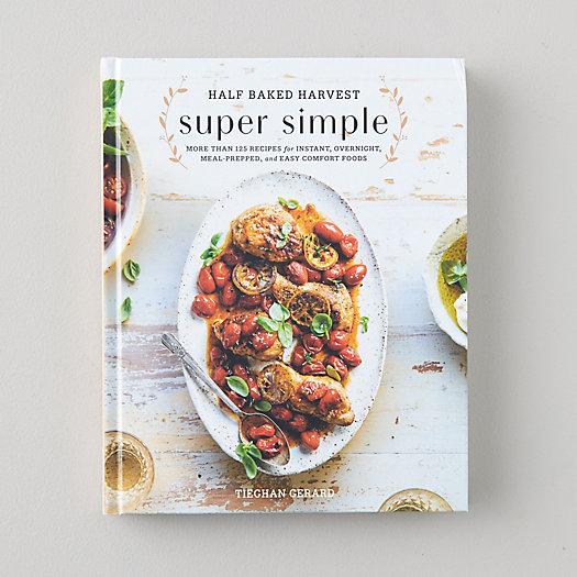 View larger image of Half Baked Harvest: Super Simple