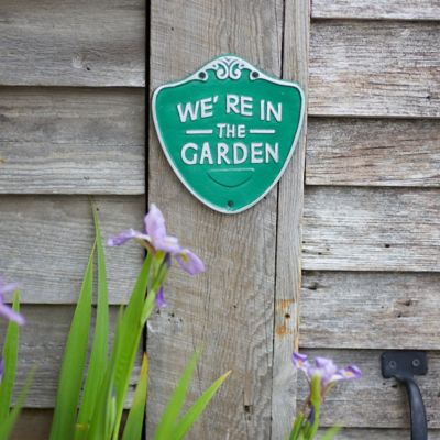 Iron We're in the Garden Sign